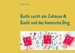 Buchi sucht ein Zuhause & Buchi und das komische Ding (eBook, ePUB)
