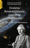 Einsteins Relativitätstheorie ganz ohne Mathematik (eBook, ePUB)