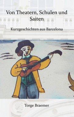 Von Theatern, Schulen und Saiten (eBook, ePUB)