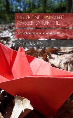 Immer eine Handbreit Wasser unterm Kiel (eBook, ePUB) - Didden, Frank