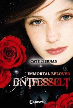 Entfesselt / Immortal Beloved Trilogie Bd.3