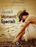 Banali momenti speciali (eBook, ePUB)