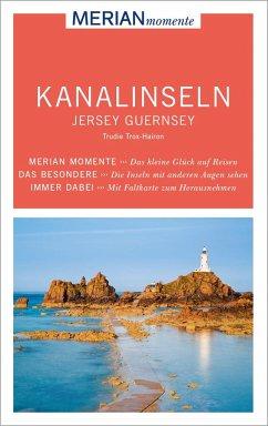 MERIAN momente Reiseführer Kanalinseln Jersey Guernsey - Trox-Hairon, Trudie