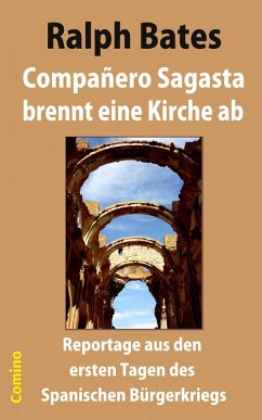 Compañero Sagasta brennt eine Kirche ab (eBook, ePUB) - Bates, Ralph