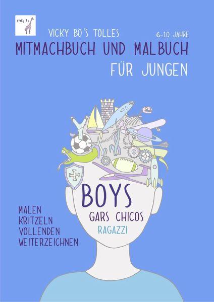 Vicky Bo S Tolles Mitmachbuch Und Malbuch Fur Jungen Ab 6 Bis 10
