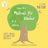 Vicky Bo's Malbuch für Kinder - Natur. Ab 2 bis 4 Jahre