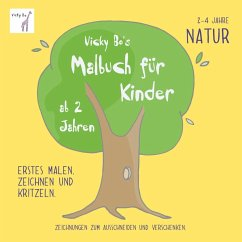 Vicky Bo's Malbuch für Kinder - Natur. Ab 2 bis 4 Jahre - Bo, Vicky
