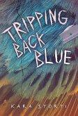 Tripping Back Blue (eBook, ePUB)