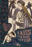 A Kiss for a Dead Film Star and Other Stories (eBook, ePUB)
