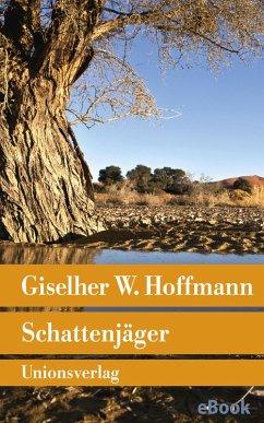 9783293308237 - Giselher W. Hoffmann: Schattenjäger (eBook, ePUB) - Boek