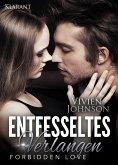 Entfesseltes Verlangen - Forbidden Love. Erotischer Roman (eBook, ePUB)