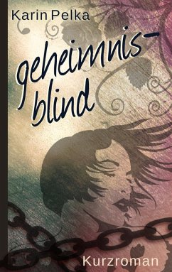 Geheimnisblind (eBook, ePUB)