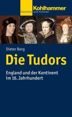 Die Tudors (eBook, ePUB) - Berg, Dieter