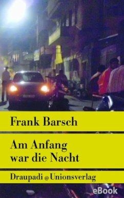 Am Anfang war die Nacht (eBook, ePUB) - Barsch, Frank
