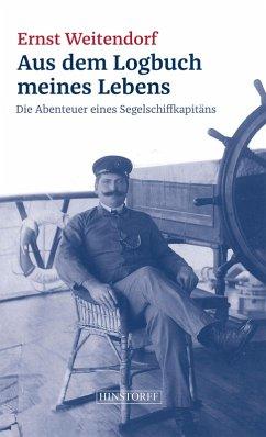 Aus dem Logbuch meines Lebens (eBook, ePUB) - Weitendorf, Ernst