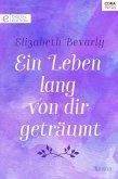 Ein Leben lang von dir geträumt (eBook, ePUB)