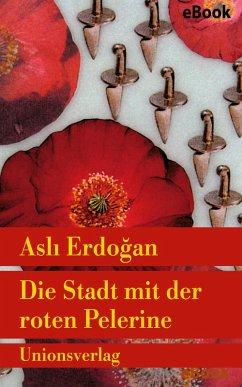 Die Stadt mit der roten Pelerine (eBook, ePUB) - Erdogan, Asli