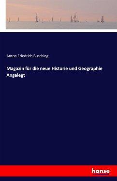 Magazin für die neue Historie und Geographie Angelegt