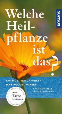 Welche Heilpflanze ist das? (eBook, ePUB) - Hensel, Wolfgang