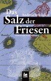 Das Salz der Friesen: Historischer Krimi (eBook, ePUB)