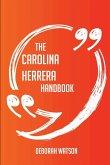 The Carolina Herrera Handbook - Everything You Need To Know About Carolina Herrera