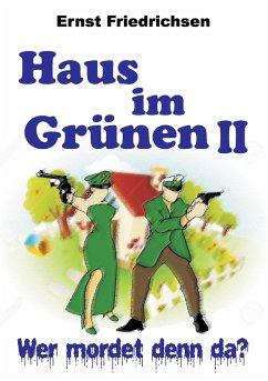 Haus im Grünen II - Friedrichsen, Ernst