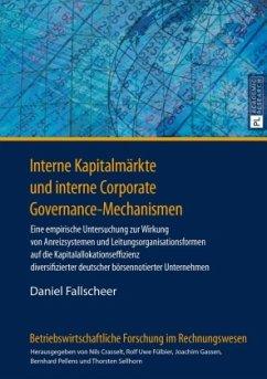Interne Kapitalmärkte und interne Corporate Governance-Mechanismen - Fallscheer, Daniel