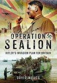 Operation Sealion: Hitler's Invasion Plan for Britain: Hitler's Invasion Plan for Britain