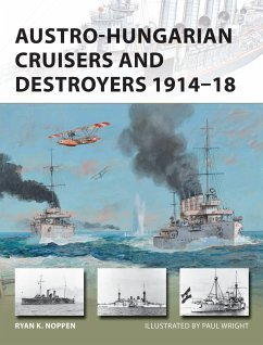 Austro-Hungarian Cruisers and Destroyers 1914-18 - Noppen, Ryan K.