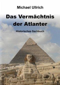 Das Vermächtnis der Atlanter (eBook, ePUB) - Ullrich, Michael