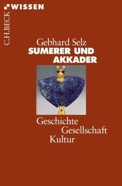 Sumerer und Akkader (eBook, ePUB) - Selz, Gebhard J.