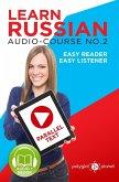 Learn Russian - Easy Reader   Easy Listener   Parallel Text Audio Course No. 2 (Learn Russian   Easy Audio & Easy Text, #2) (eBook, ePUB)