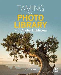 Taming your Photo Library with Adobe Lightroom (eBook, PDF) - Sylvan, Rob