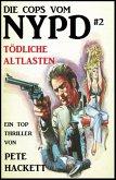 Die Cops vom NYPD #2: Tödliche Altlasten (Pete Hackett, #1) (eBook, ePUB)