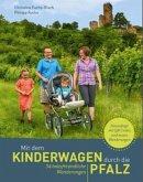 Mit dem Kinderwagen durch die Pfalz
