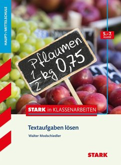 Stark in Klassenarbeiten - Mathematik Textaufgaben lösen 5.-7. Klasse Haupt-/Mittelschule - Modschiedler, Walter