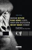Warum Hitler King Kong liebte, aber den Deutschen Mickey Maus verbot (eBook, ePUB)
