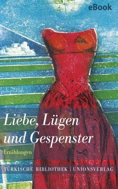 Liebe, Lügen und Gespenster (eBook, ePUB)