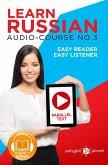 Learn Russian - Easy Reader   Easy Listener   Parallel Text Audio Course No. 3 (Learn Russian   Easy Audio & Easy Text, #3) (eBook, ePUB)