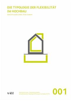 Die Typologie der Flexibilität im Hochbau (eBook, PDF) - Plagaro Cowee, Natalie; Schwehr, Peter