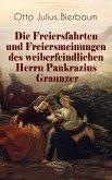 Die Freiersfahrten und Freiersmeinungen des weiberfeindlichen Herrn Pankrazius Graunzer (eBook, ePUB)