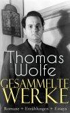 Gesammelte Werke: Romane + Erzählungen + Essays (eBook, ePUB)