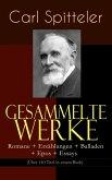 Gesammelte Werke: Romane + Erzählungen + Balladen + Epos + Essays (Über 140 Titel in einem Buch - Vollständige Ausgaben) (eBook, ePUB)