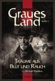 GRAUES LAND - Träume aus Blut und Rauch (eBook, ePUB)