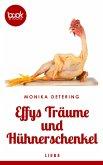 Effys Träume und Hühnerschenkel (eBook, ePUB)