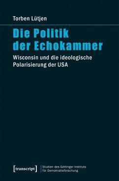 Die Politik der Echokammer (eBook, PDF) - Lütjen, Torben