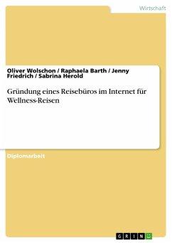 Gründung eines Reisebüros im Internet für Wellness-Reisen (eBook, PDF)