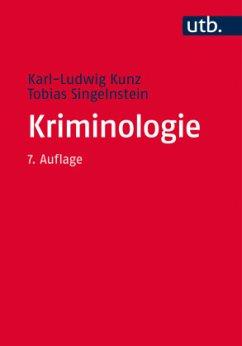 Kriminologie - Kunz, Karl-Ludwig; Singelnstein, Tobias
