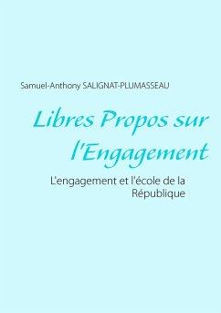 Libres propos sur l'engagement - Salignat-Plumasseau, Samuel-Anthony