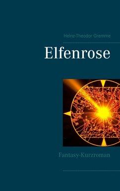Elfenrose - Gremme, Heinz-Theodor
